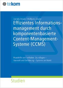 "Cover der teKom-Studie ""Effizientes Informationsmanagement durch komponentenbasierte Content-Management-Systeme (CCMS)"""